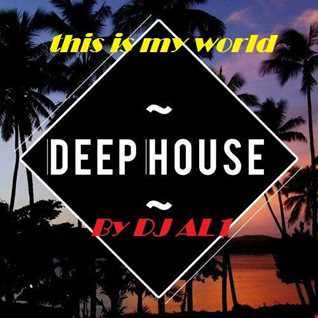 84.THIS IS MY WORLD BY DJ aL1's  Deep House  MIX