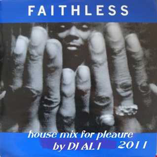 house mix for pleaure of FAITHLESS BY AL1