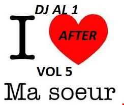 DJ AL1 After Ma Soeur Mix Vol 5