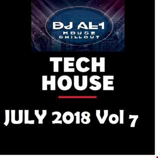 DJ AL1 MIX july 2018 VOL 7 (TECH HOUSE)