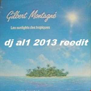 GILBERT MONTAGNE sunlights (dj al1 reedit 2013)