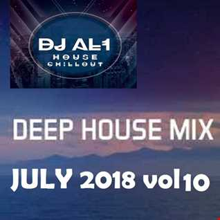 DJ AL1 MIX july 2018 VOL 10 (DEEP HOUSE)