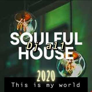 48. DJ AL1'S THIS IS MY WORLD 2020 SOULFUL HOUSE