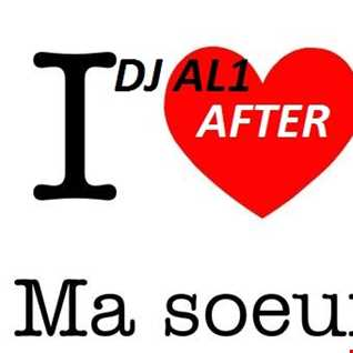 AFTER MA SOEUR mix DJ AL1