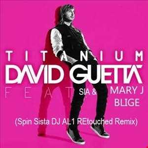 David Guetta    Titanium (feat. Sia & Mary J. Blige) (Spin Sista DJ AL1 REtouched  Remix)