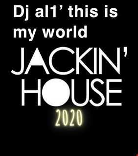 44. DJ AL1'S THIS IS MY WORLD 2020  JACKIN HOUSE