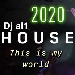 68. DJ AL1 S THIS IS MY WORLD 2020 HOUSE