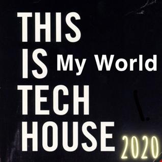 39. DJ AL1'S THIS IS MY WORLD 2020  TECH HOUSE