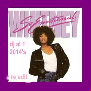 Whitney SO EMOTIONAL dj al1 re edit