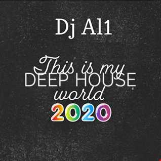 47. DJ AL1'S THIS IS MY WORLD 2020 DEEP HOUSE
