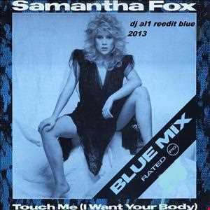 SAM FOX touch me ( dj al1 reedit blue 2013)