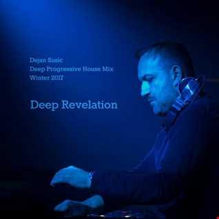 Deep Revelation - Dejan Susic Deep Progressive House Mix