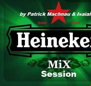 Heineken Mix Session by Patrick Machnau & Isaiah - [06.09.2014]