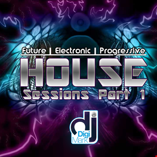 House Sessions Part 1 by DJ DigiMark