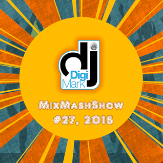 MixMashShow 27 2015 by DJ DigiMark