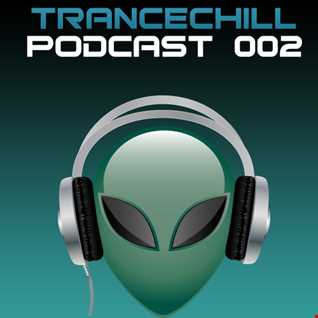 TranceChill Podcast 002