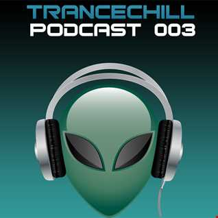 TranceChill Podcast 003