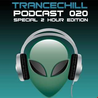 TranceChill Podcast 020