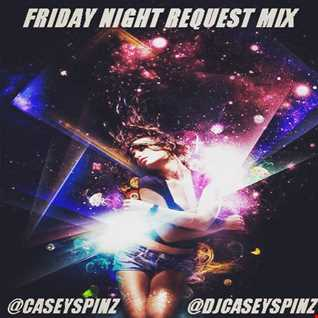 FRIDAY NIGHT REQUEST MIX   LIVE (AUG 21 2015) DIRTY