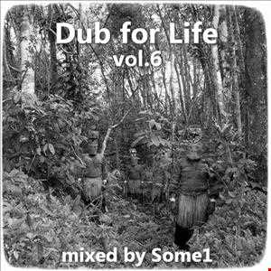 Some1 - Dub for Life Vol.6