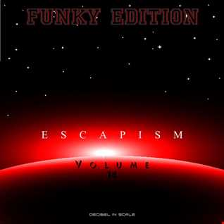 Escapism Volume 14   Do U Wanna B My Baby [FUNKY EDITION] Sep 2014 By D.I.S.