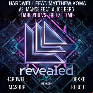 Hardwell feat. Matthew Koma vs. Manse feat. Alice Berg - Dare You vs. Freeze Time (Hardwell MashUp) [Dexxe Reboot]