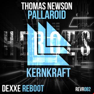Pallaroid Kernkraft Heroes (Thomas Newson Mashup) [Dexxe Reboot]