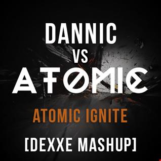 Dannic vs. Kaaze - Atomic Ignite (Dexxe Mashup)