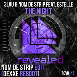 3LAU & Nom De Strip feat. Estelle - The Night (Nom De Strip Edit) [Dexxe Reboot]