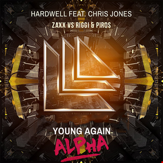 Hardwell feat. Chris Jones vs. ZAXX vs Riggi & Piros - Young Again vs. Alpha (Hardwell MashUp) [Dexxe Reboot]