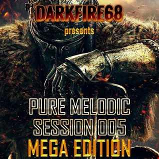 Pure Melodic Session 005 MEGA EDITION [2016-06-10]
