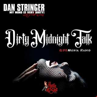 Dan Stringer :: Dirty Midnight Talk (QUEMedia Radio Guest DJ)
