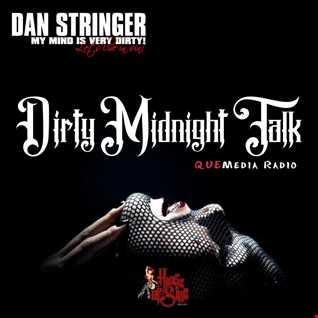 Dan Stringer :: Dirty Midnight Talk (QUEMedia Radio Guest DJ)