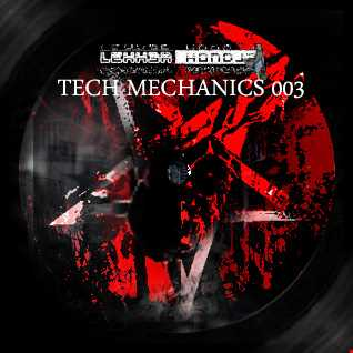 LH // ME 201605 // Tech Mechanics 003 // DnB, Neurofunk, Techstep
