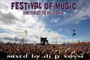 FESTIVAL OF MUSIC - don't forget your wellies mix