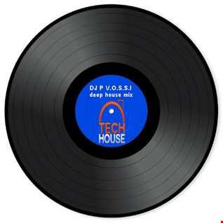 tech house   dj p vossi   deep house mix
