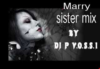 DJ P V.O.S.S.I   MARRY SISTER MIX