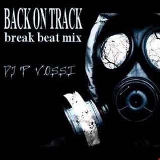 back on track   dj p vossi   break beat mix