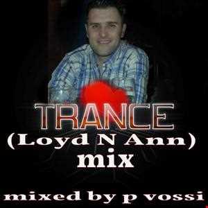 DJ P vossi  Loyd N Ann Trance mix