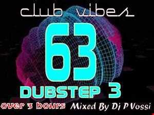 CLUB VIBES 63 ( dubstep dance mix 3 )