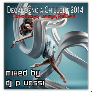 DJ P VOSSI - Decandencia Chillout 2014