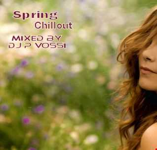 DJ P VOSSI   SPRING CHILLOUT 2018