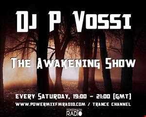 DJ P VOSSI AWAKENING SHOW EP 104