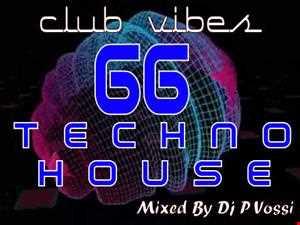 CLUB VIBES 66   Techno  house mix
