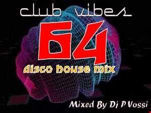 CLUB VIBES 64     DISCO HOUSE MIX