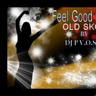 DJ P VOSSI   FEEL GOOD MUSIC