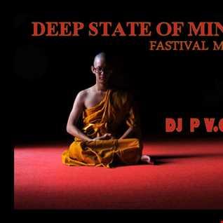 DEEP STATE OF MIND   DJ P VOSSI   FASTIVAL MIX