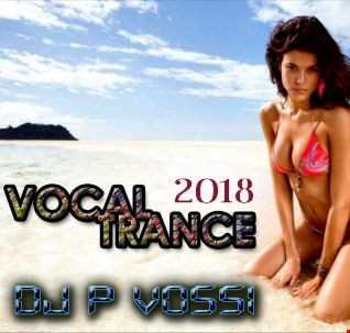 dj p vossi   vocal trance 2018