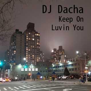DJ Dacha - Keep On Luvin' You  - DL180