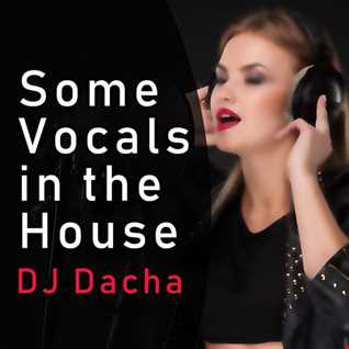 DJ Dacha - Some Vocals In The House - DL156